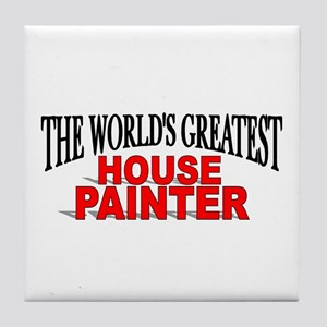 """The World's Greatest House Painter"" Tile Coaster"