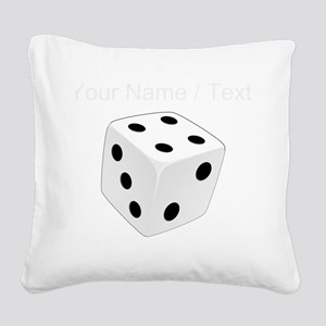Custom White Playing Dice Square Canvas Pillow