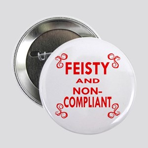 """Feisty And Non-Compliant 2.25"""" Button"""