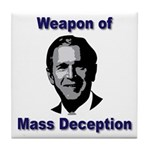 Weapon of Mass Deception Tile Coaster