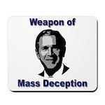 Weapon of Mass Deception Mousepad