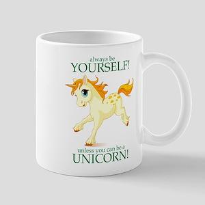 Always Be A Unicorn! Mugs