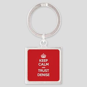 Trust Denise Keychains