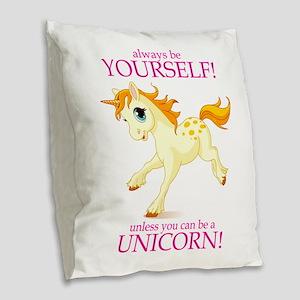 Always be A Unicorn! Burlap Throw Pillow