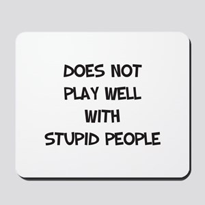 Does Not Play With Stupid Mousepad