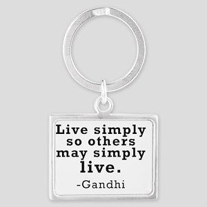 Gandhi quote -Live simply Landscape Keychain