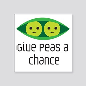 """give peas a chance Square Sticker 3"""" x 3"""""""