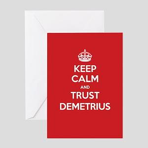Trust Demetrius Greeting Cards