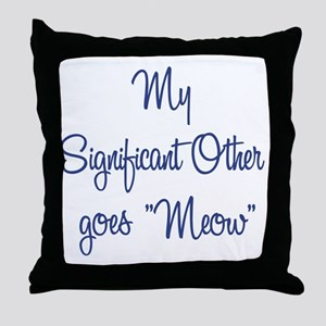 My Significant Other Throw Pillow