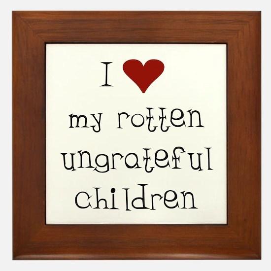 Ungrateful Children Framed Tile
