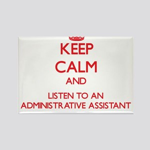 Keep Calm and Listen to an Administrative Assistan