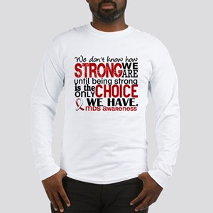 MDS How Strong We Are Long Sleeve T-Shirt