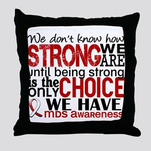 MDS How Strong We Are Throw Pillow