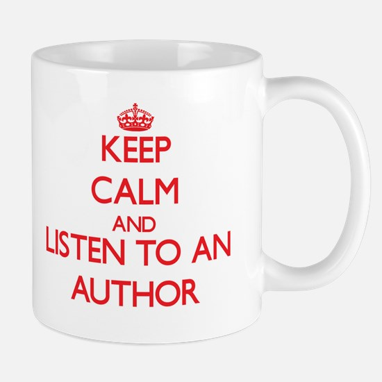 Keep Calm and Listen to an Author Mugs