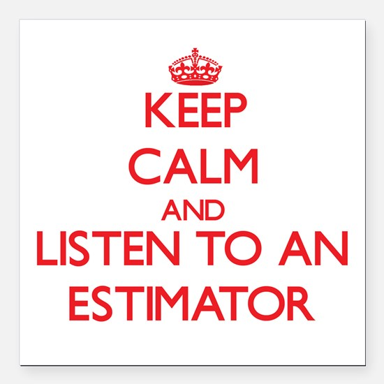 Keep Calm and Listen to an Estimator Square Car Ma