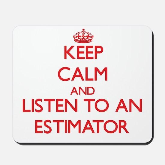 Keep Calm and Listen to an Estimator Mousepad