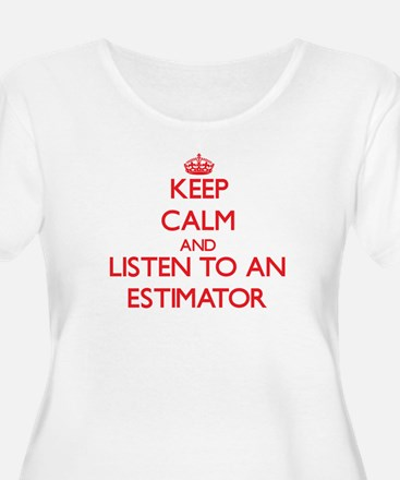 Keep Calm and Listen to an Estimator Plus Size T-S