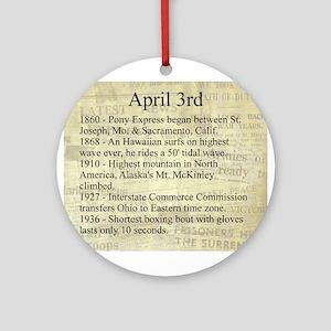 April 3rd Ornament (Round)