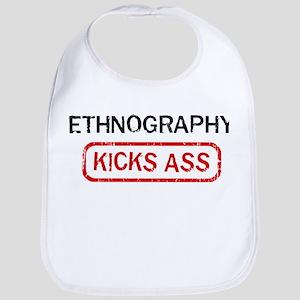 ETHNOGRAPHY kicks ass Bib
