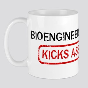 BIOENGINEERING kicks ass Mug
