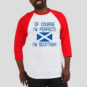 I'M PERFECT I'M SCOTTISH Baseball Jersey