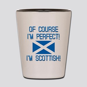 I'M PERFECT I'M SCOTTISH Shot Glass