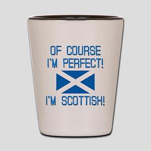 I'M PERFECT I'M SCOTTISH Shot Glass