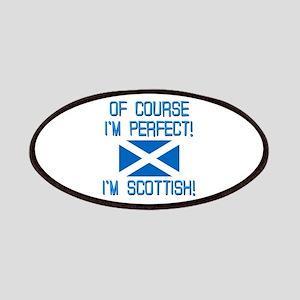 I'm Perfect I'm Scottish Patches