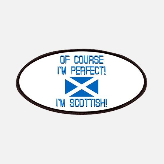I'm Perfect I'm Scottish Patches
