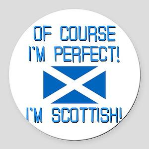 I'm Perfect I'm Scottish Round Car Magnet