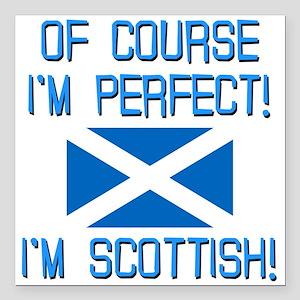 """I'm Perfect I'm Scottish Square Car Magnet 3"""" x 3"""""""