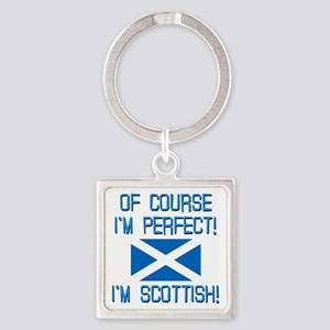 I'm Perfect I'm Scottish Square Keychain