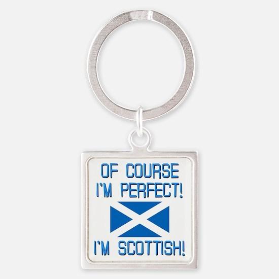 I'm Perfect I'm Scottish Square Keychain