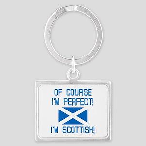 I'm Perfect I'm Scottish Landscape Keychain