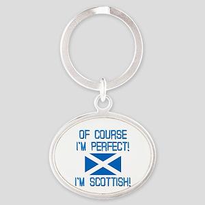 I'm Perfect I'm Scottish Oval Keychain