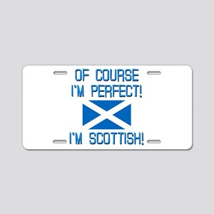 I'm Perfect I'm Scottish Aluminum License Plate