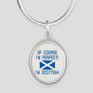 I'm Perfect I'm Scottish Silver Oval Necklace