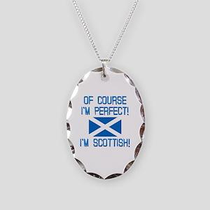 I'm Perfect I'm Scottish Necklace Oval Charm