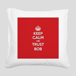 Trust Bob Square Canvas Pillow