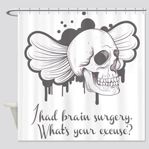 I Had Brain Surgery - Grey Shower Curtain
