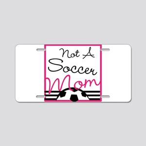 Not A Soccer Mom Aluminum License Plate