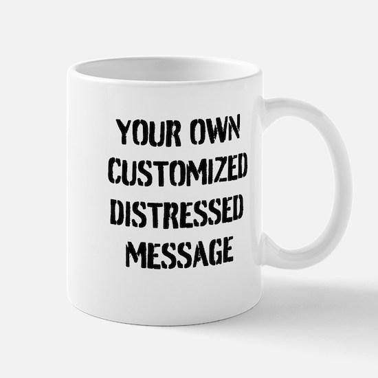 Custom Distressed Message Mugs