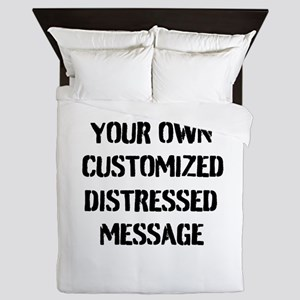 Custom Distressed Message Queen Duvet