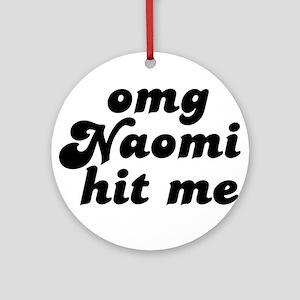 NAOMI HIT ME Ornament (Round)