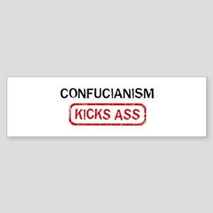 CONFUCIANISM kicks ass Bumper Sticker