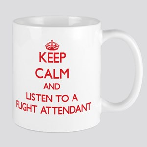 Keep Calm and Listen to a Flight Attendant Mugs