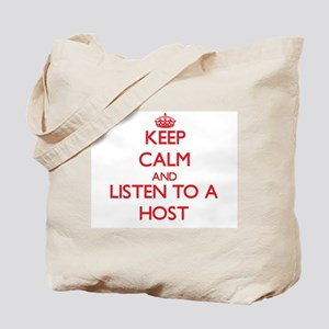 Keep Calm and Listen to a Host Tote Bag