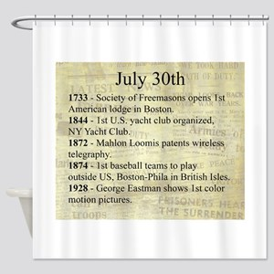 July 30th Shower Curtain