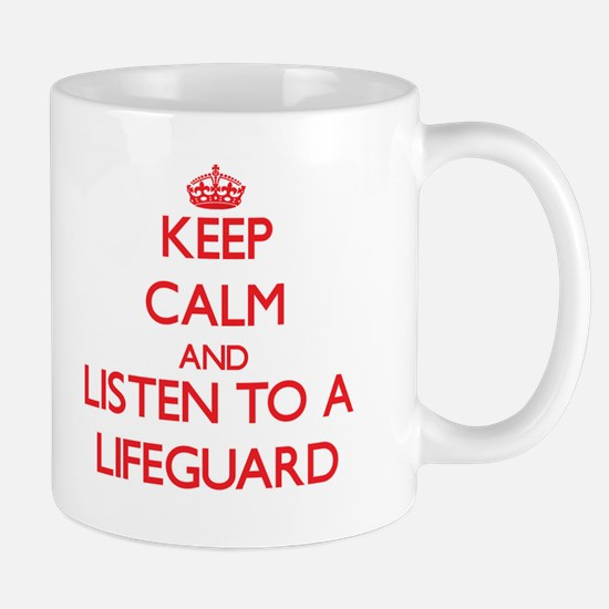 Keep Calm and Listen to a Lifeguard Mugs