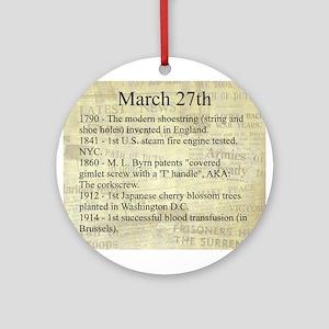 March 27th Ornament (Round)